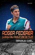 Roger Federer jusqu'au bout de la nuit - Recto